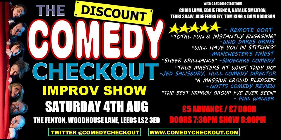 Discount Comedy Checkout - Improv Comedy Show - Leeds - Sat 4th August Live at The Fenton Leeds 00, Aug 4
